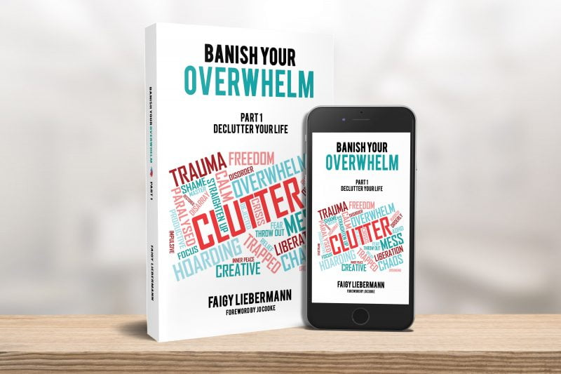 BANISH YOUR OVERWHELM – DECLUTTER YOUR LIFE